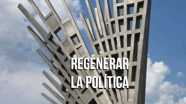 Regenerar la política