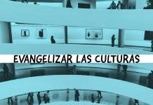 Evangelizar las culturas